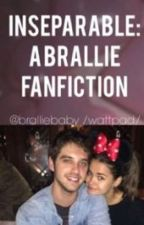 Inseperable:A brallie fanfiction. by bralliebaby