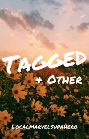 Tagged & Other stuff by LocalMarvelSupaHero