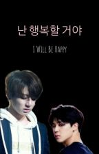 I Will Be Happy {Taekook} by MiquiWallace7