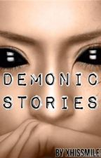 Demonic Stories by XhissmileX