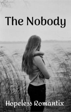 The nobody by _hopeless_romantix_