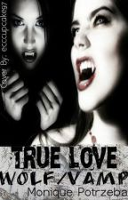 True love wolf/vamp Watty Award 2012 by singer7777