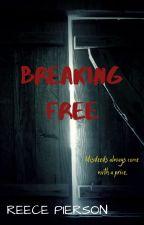 Breaking Free by ReeceyPeecey