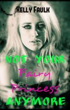Not Your Fairy Princess Anymore*Sequel to MFairy Boyfriend Knocked MeUp* ON HOLD by fobfreak1