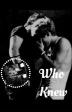 Who Knew (Narry) by HappilyNarried