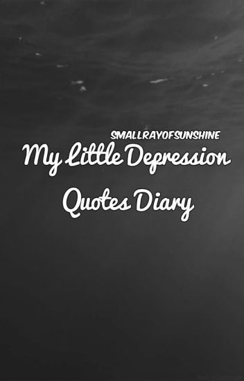My little depression quotes diary