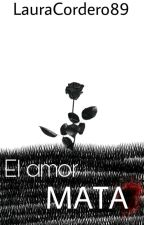 El amor mata....(Jeff the killer y tu) by LauraCordero89