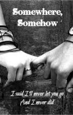 Somewhere, Somehow (The Vamps || James McVey) by GottaBeCherry