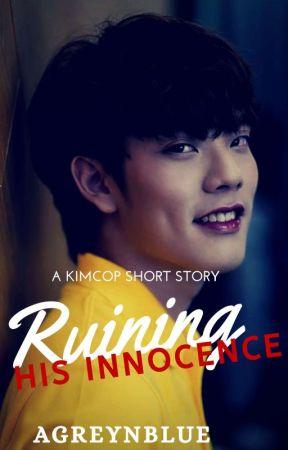 RUINING HIS INNOCENCE (KIMCOP)  by AGREYNBLUE