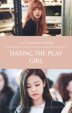 Dating The Play Girl by fictionloverrr