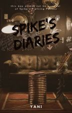 Spike's Diaries by ProfXXX