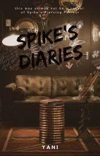 Spike's Diaries by ProfXXX