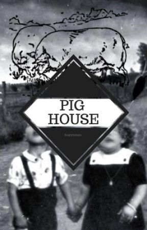 Pig House by scarytomato