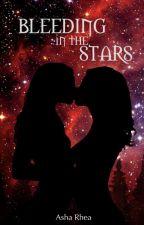 Bleeding in the stars by asharhea