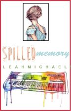 Spilled Memory by LeahMichaels