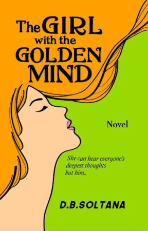 The Girl with the Golden Mind by SoltanaAuthor