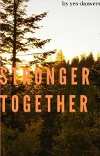 Stronger Together by yes-danvers