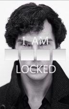 I Am Locked [Sherlock Holmes y tú] (BBC) by Seelaa26