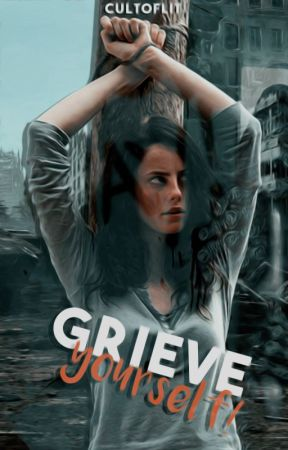 GRIEVE YOURSELF! [ ZOMBIE YA FICTION. ] by cultoflit