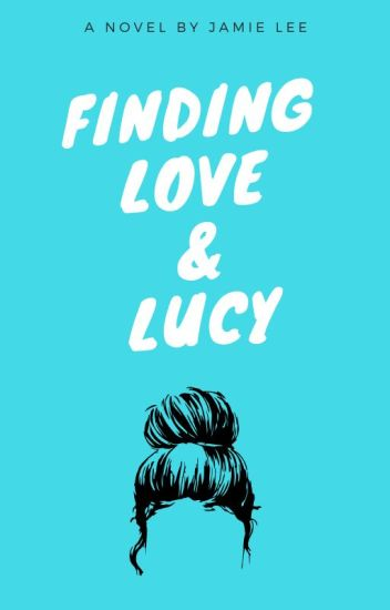 Finding Love & Lucy