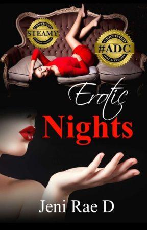 Erotic Nights  by JeniRaeD