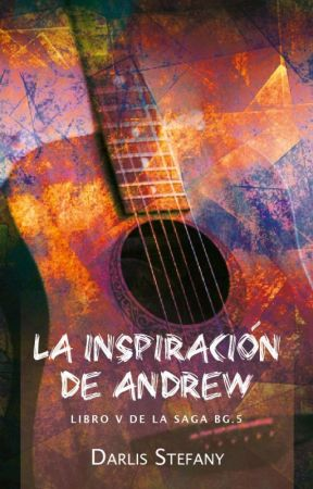 La inspiración de Andrew  (BG.5 libro #5) by darlis_steff