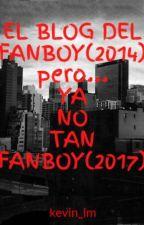 El blog del FanBoy. by kevin_lm