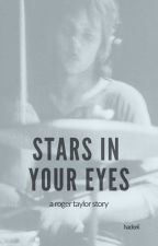 Stars in Your Eyes (Queen/Roger Taylor fanfic) by hadorii