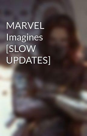 MARVEL Imagines [SLOW UPDATES] by xxxmistress