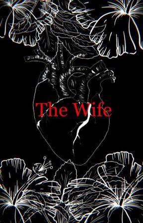 The Wife by Stopsendingmenoodles