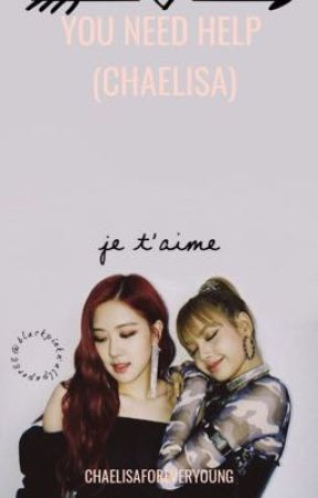 You need help | Chaelisa by chaelisaforeveryoung