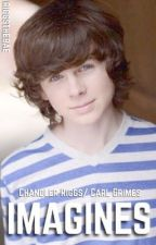 Imagines {Chandler/Carl} by bbgrimesonme