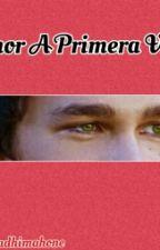 Amor A Primera Vista (Austin Mahone & Tu) -EDITANDO- by Dibethcv