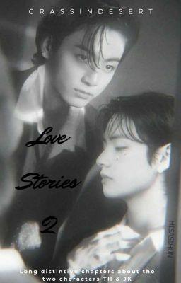 Đọc truyện [VKook](Series) Love Stories 2