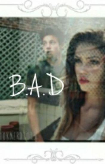 B.A.D ➳ c.d