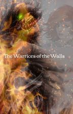 The Warriors of the Walls by RowenaWarden