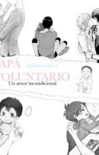Papá Voluntario (YAOI) by Heyitsadry