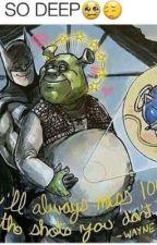 Shrek × Batman - mayonnaise fic by agayandalesbian