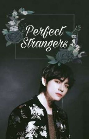 Perfect Strangers || kth. by fantaesticBTS2020
