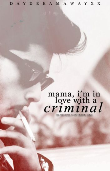 Mama, I'm in Love with a Criminal