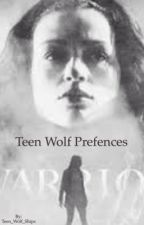 Teen Wolf Preferences by Teen_Wolf_Ships