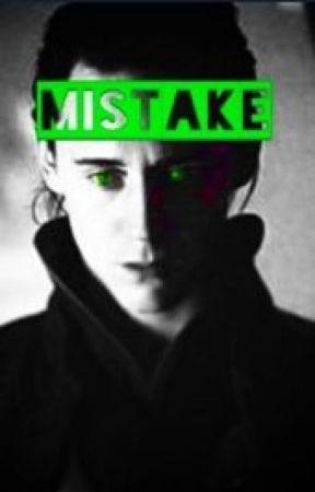 Mistake (a Loki Fanfiction) by swaglikeanerd