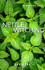 Nettle Witching by JediOnHorseback