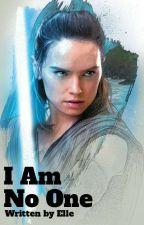 I Am No One - Rey's Story (Star Wars - Episodes VII, VIII, IX) by StoryByElle