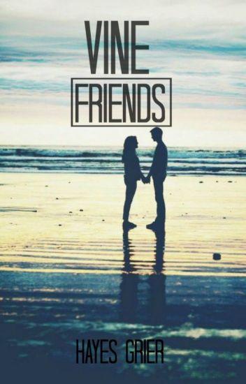 Vine Friends •Hayes grier•