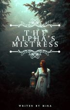 The Alpha's Mistress by miirakerr