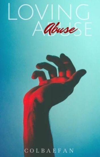 Loving Abuse ✔︎