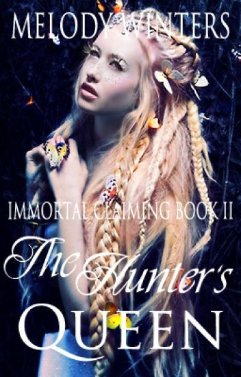 The Hunter's Queen (ICS Book Two) - Wattys2017