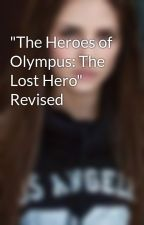 """The Heroes of Olympus: The Lost Hero"" Revised by PeacefulOreo"