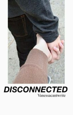 Disconnected // L.H